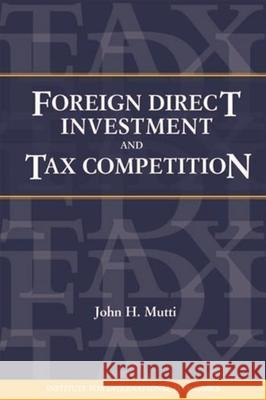 Foreign Direct Investment and Tax Competition  9780881323528