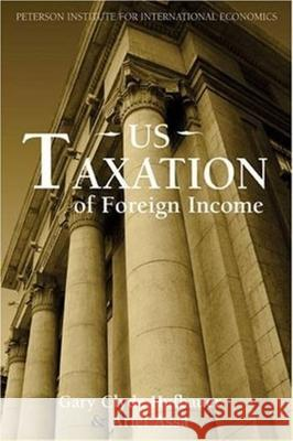 US Taxation of Foreign Income Gary Clyde Hufbauer Ariel Assa 9780881324051