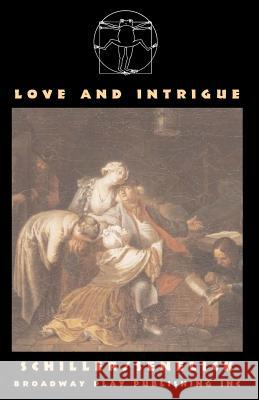 Love and Intrigue Friedrich Von Schiller Laurence Senelick 9780881453584