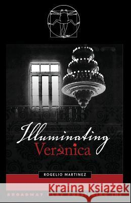 Illuminating Veronica Rogelio Martinez 9780881454109