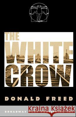 The White Crow Donald Freed 9780881454710
