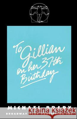 To Gillian on Her 37th Birthday Michael Brady 9780881454918