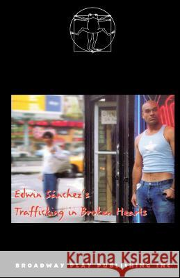 Trafficking in Broken Hearts Edwin Sanchez 9780881454987