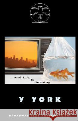 ...and L. A. Is Burning Y. York 9780881455052