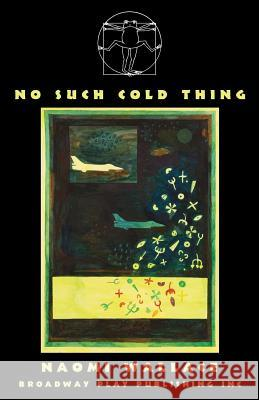 No Such Cold Thing Naomi Wallace 9780881456530