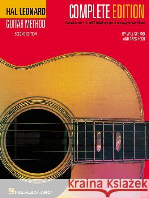 Hal Leonard Guitar Method, - Complete Edition: Book Only Will Schmid Greg Koch 9780881881394
