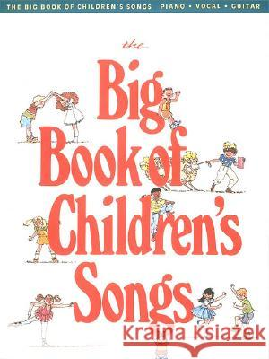 The Big Book of Children's Songs Hal Leonard Publishing Corporation 9780881889420
