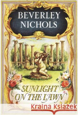 Sunlight on the Lawn Beverley Nichols Bryan Connon 9780881924671
