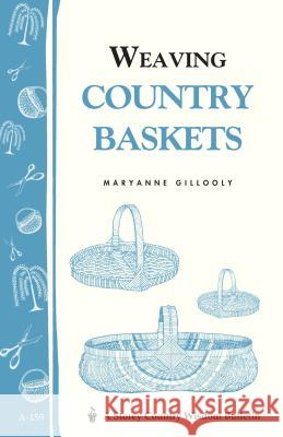 Weaving Country Baskets Gillooly                                 Maryanne Gillooly 9780882665887
