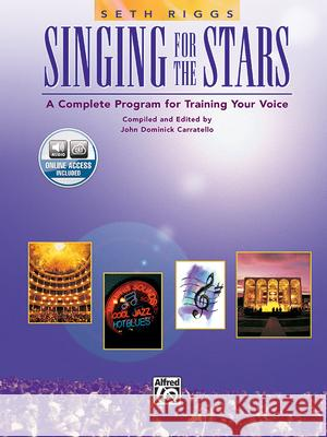 Singing for the Stars: Book & 2 CDs Seth Riggs John Carratello R. J. Miyake 9780882845289