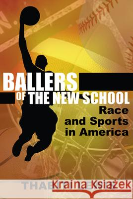 Ballers of the New School: Race and Sports in America Thabiti Lewis 9780883783115