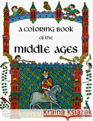 Middle Ages Coloring Book Bellerophon Books 9780883880074