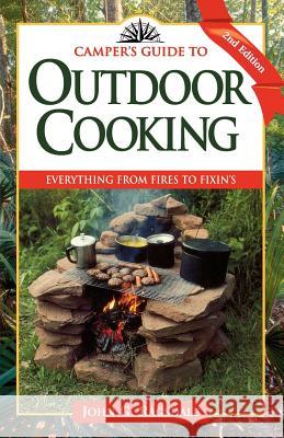 Camper's Guide to Outdoor Cooking: Everything from Fires to Fixin's John G. Ragsdale 9780884156031