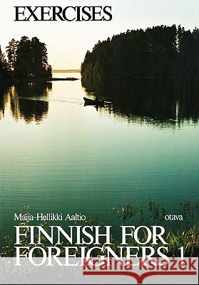 Finnish for Foreigners 1 Exercises Maija-Hellikki Aaltio 9780884325437
