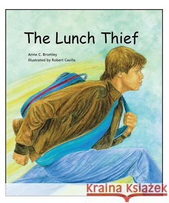 The Lunch Thief Anne C. Bromley 9780884483113