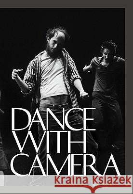 Dance with Camera Jenelle Porter Edwin Denby Shirley Clarke 9780884541189