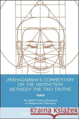 Jnanagarbha's Commentary on the Distinction Between the Two Truths Malcolm D. Eckel 9780887063022