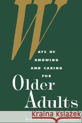 Ways of Knowing and Caring for the Older Adults Burke                                    Mary Burke Mary M. Burke 9780887375934