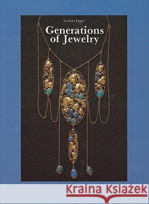 Generations of Jewelry from the 15th Through the 20th Century Gerhart Egger 9780887401244