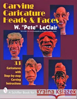 Carving Caricature Heads & Faces Pete LeClair Douglas Congdon-Martin 9780887407840