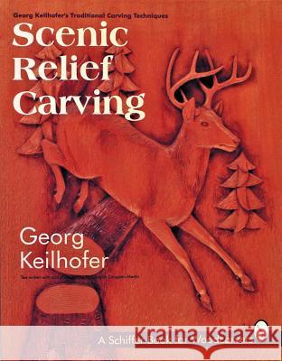 Scenic Relief Carving Georg Keilhofer Douglas Congdon-Martin 9780887407888