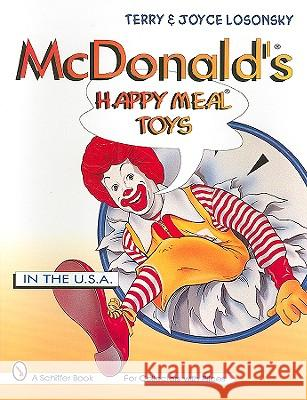 McDonald's Happy Meal Toys in the U.S.A. Terry Losonsky Joyce Lasonsky Terry Lasonsky 9780887408533