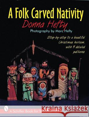 A Folk Carved Nativity Donna Hefty 9780887408816