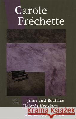 Carole Frechette: Two Plays Carole Frechette John Murrell 9780887545016