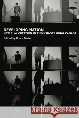 Developing Nation: New Play Creation in English-Speaking Canada Henry Biessel Arelette Franciere Henry Beissel 9780887545931
