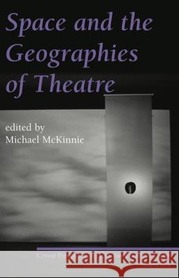 Space and the Geographies of Theatre  9780887548086
