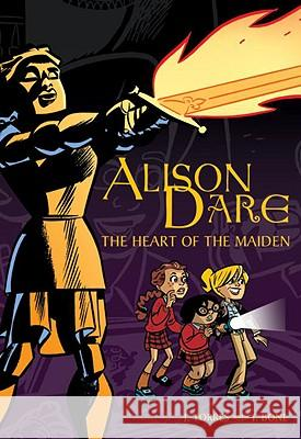 Alison Dare, the Heart of the Maiden J. Torres Jason Bone 9780887769351