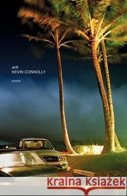 Drift: Poems Kevin Connolly 9780887847271