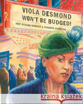 Viola Desmond Won't Be Budged! Jody Nyash Bushra Junaid 9780888997791