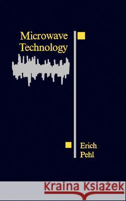 Microwave Technology Erich Pehl Erich Pehl 9780890061640
