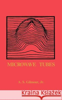 Microwave Tubes A. S. Gilmour A. S. Gilmour 9780890061817