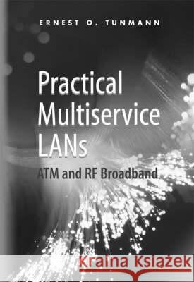 Practical Multiservice LANs: ATM and RF Broadband Ernest O. Tunmann 9780890064085
