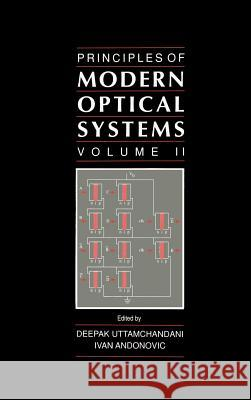 Principles of Modern Optical Systems Deepak Uttamchandani Ivan Andonovic Ivan Andonovic 9780890065389