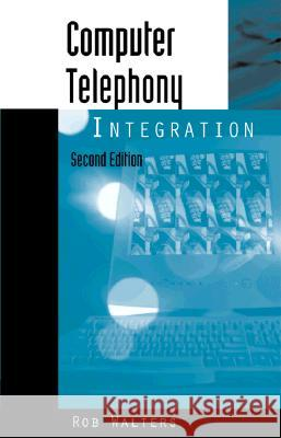 Computer Telephony Integration Rob Walters 9780890069691