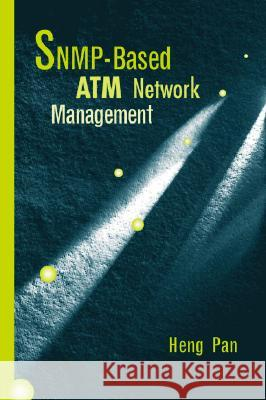 SNMP Based ATM Network Management Heng Pan 9780890069837