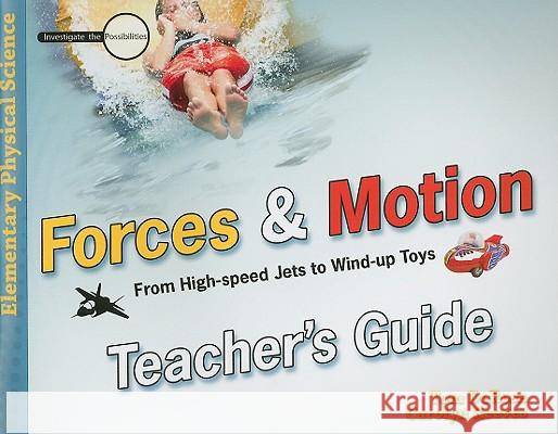 Forces & Motion: From High-Speed Jets to Wind-Up Toys Tom DeRosa Carolyn Reeves 9780890515419