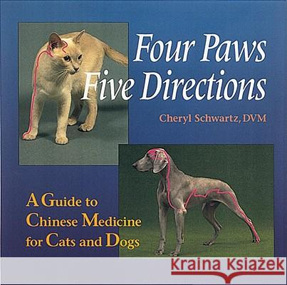 Four Paws, Five Directions Cheryl Schwartz 9780890877906