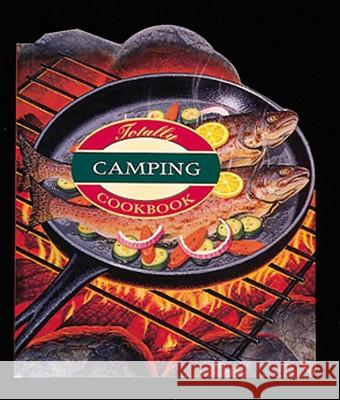 Totally Camping Cookbook Helene Siegel 9780890878071