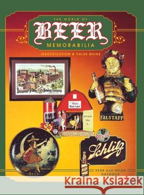 The World of Beer Memorabilia: Identification and Value Guide  9780891457497