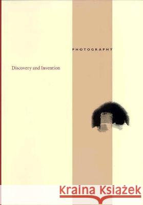 Photography: Discovery and Invention J Paul Getty Museum                      J. Paul Museum Sta Getty 9780892361779