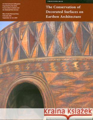 The Conservation of Decorated Surfaces on Earthen Architecture Leslie Rainer Angelyn Bass Rivera 9780892368501
