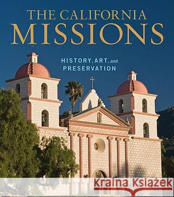 The California Missions: History, Art, and Preservation Edna E. Kimbro Julia G. Costello Tevvy Ball 9780892369836