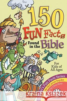 150 Fun Facts Found in the Bible Bernadette M. Snyder Chris Sharp 9780892433308