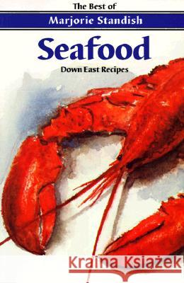 Seafood: Down East Recipes Marjorie Standish 9780892724239