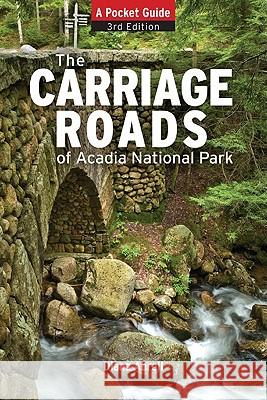 Carriage Roads of Acadia : A Pocket Guide Diane Abrell Bunny Ladouceur Bunny Ladouceur 9780892729241