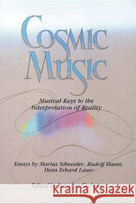 Cosmic Music: Musical Keys to the Interpretation of Reality Joscelyn Godwin 9780892810703 Inner Traditions International